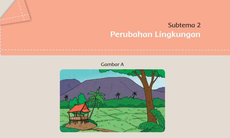 KUNCI JAWABAN Tema 8 Kelas 5 SD/MI Subtema 2 Perubahan Lingkungan, Halaman 52-96