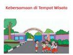 KUNCI JAWABAN Tema 7 Kelas 2 SD/MI Subtema 4 Kebersamaan di Tempat Wisata, Halaman 165-216