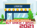 Cara Cek Penerima BLT BPUM UMKM di BRI & BNI 2021, Klik eform.bri.co.id/bpum atau banpresbpum.id
