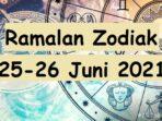 Ramalan Zodiak Hari Ini dan Besok 25-26 Juni 2021