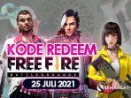 Kode Redeem FF Hari ini 25 Juli 2021