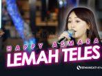 Lirik Lagu Lemah teles Happy Asmara