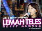 Lirik dan terjemahan Lemah Teles Happy Asmara