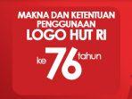 Makna Logo HUT RI ke-76 dan Panduan Penggunaan Logo