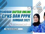 Dokumen Untuk Pendaftaran CPNS dan PPPK 2021 Sumbar