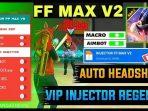 Menang Terus Auto Headshot, Dengan Injector FF Max V2 Apk, Segera Download Link Berikut