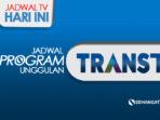 Jadwal-Program-TRANS-TV-Hari-ini