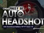 Link Download Bellara VIP FF Versi v15 Terbaru, Auto Head Shot Anti Banned