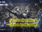 akun ff sultan gratis 2021