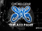 Chord Terlalu Pahit - Slank