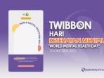 Twibbon Hari Kesehatan Mental sedunia, 10 Oktober 2021, 'World Mental Health Day'